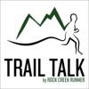 Trail Talk by Rock Creek Runner artwork