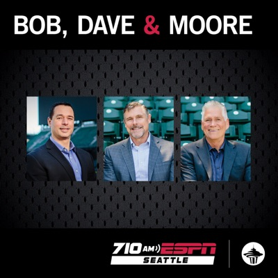 Bob, Dave and Moore:710 ESPN Seattle