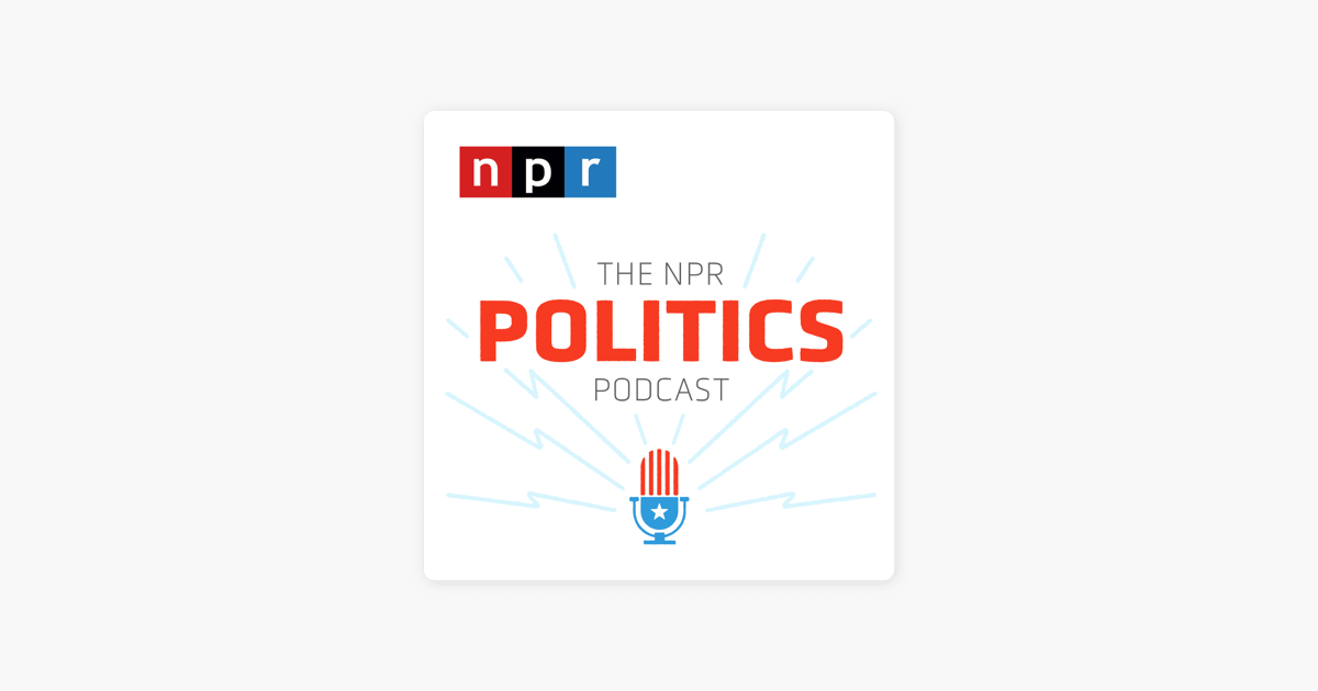 The NPR Politics Podcast on Apple Podcasts