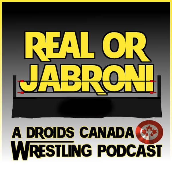 Real Or Jabroni Wrasslin' Podcast