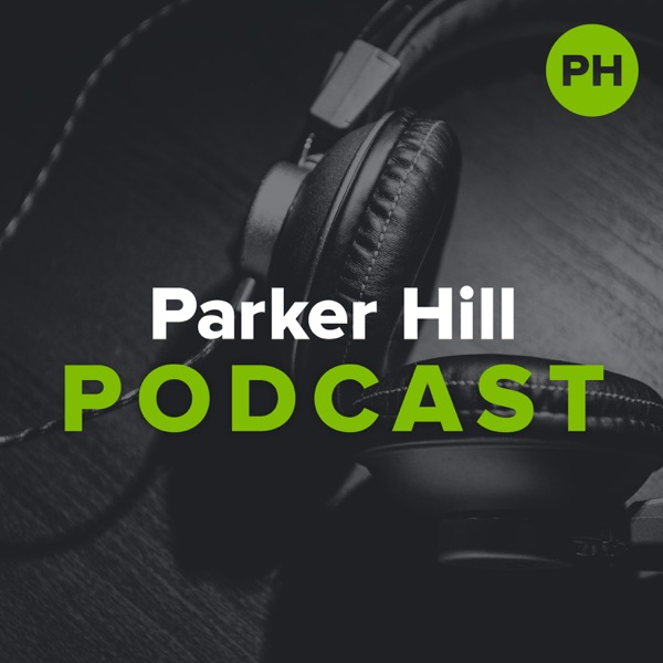 Parker Hill - Podcast