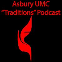 "Asbury United Methodist Church ""Traditions"" Sermons podcast"