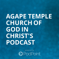 Agape Temple Church of God in Christ Podcast podcast