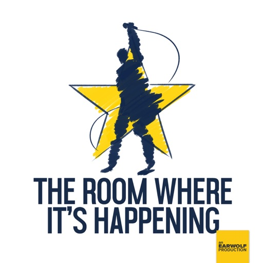 Cover image of The Room Where It's Happening: A Hamilton Fan Podcast