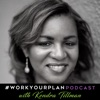 #WorkYourPlan Podcast with Kendra artwork