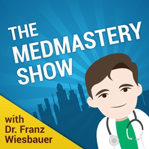 The Medmastery Show - with Franz Wiesbauer MD