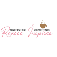 Conversations and Coffee with Roxcee podcast