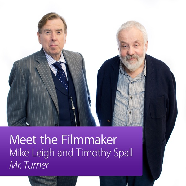 Mike Leigh and Timothy Spall: Meet the Filmmaker