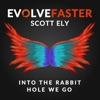 Evolve Faster with Scott Ely artwork