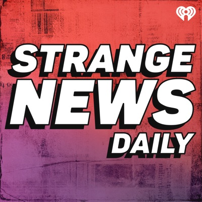 Strange News Daily:iHeartRadio