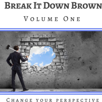 Break It Down Brown, With JaMarr Brown podcast