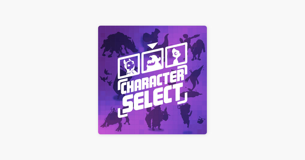 Character Select on Apple Podcasts