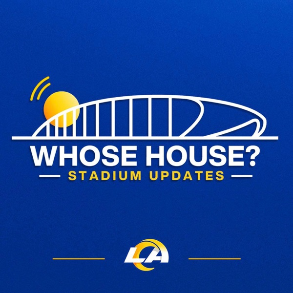 Whose House?: A LA Rams Podcast
