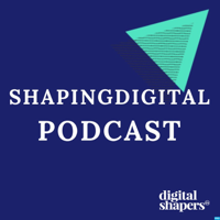 ShapingDigital Podcast