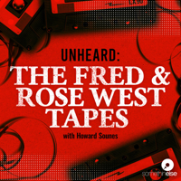 Podcast cover art for Unheard: The Fred and Rose West Tapes