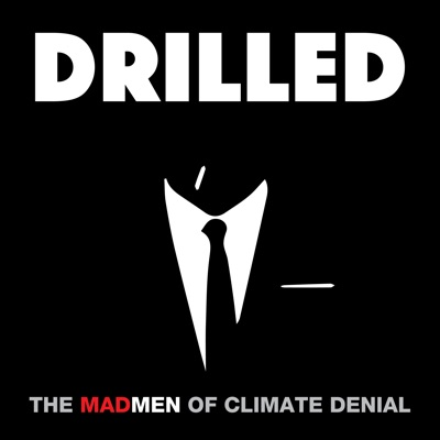 Drilled: A True Crime Podcast about Climate Change