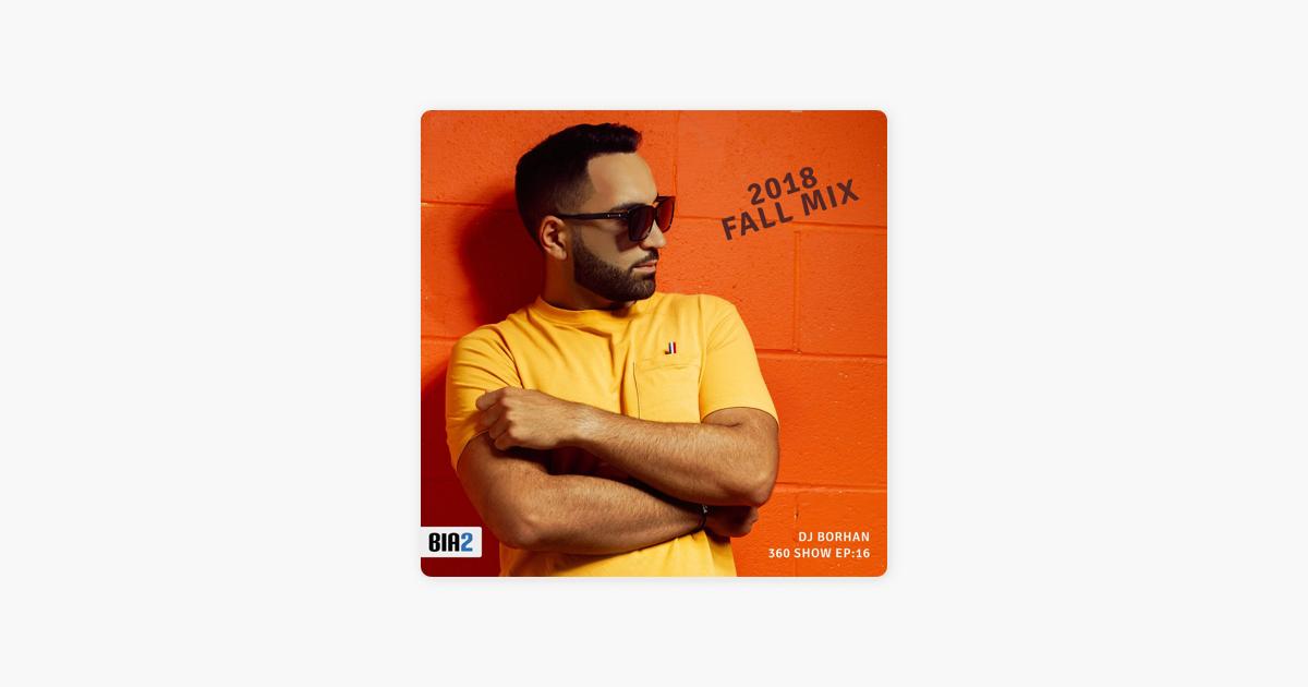 360 Show: DJ Borhan 2018 Fall Mix - Persian Pop Music on