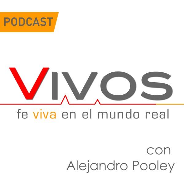 Vivos Podcast | Fe viva en el mundo real