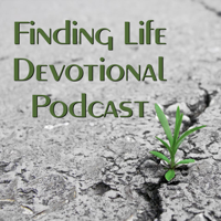 Finding Life Devotional Podcast podcast