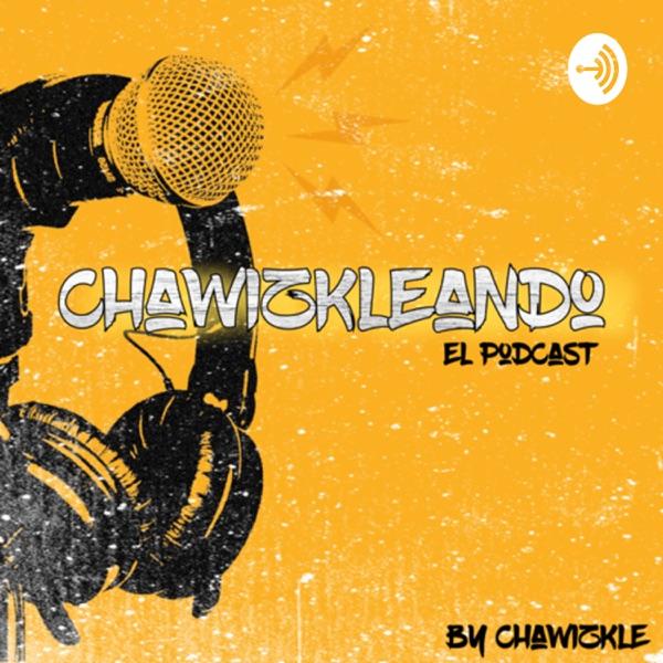 Chawizkleando El Podcast