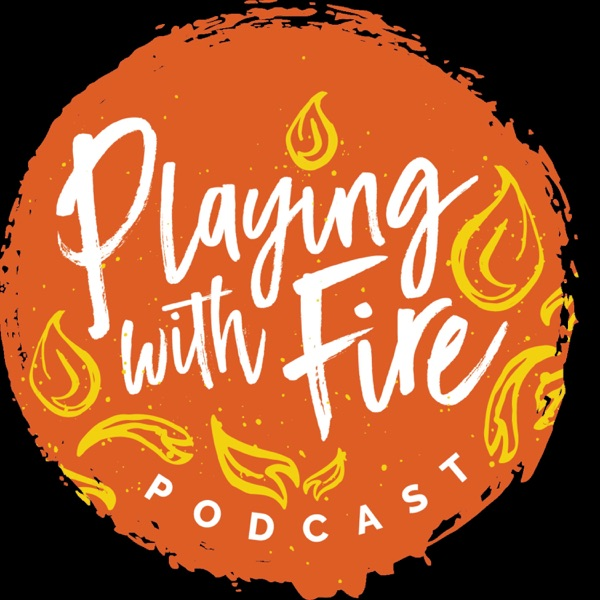 Playing with Fire Podcast with Renee Kelly