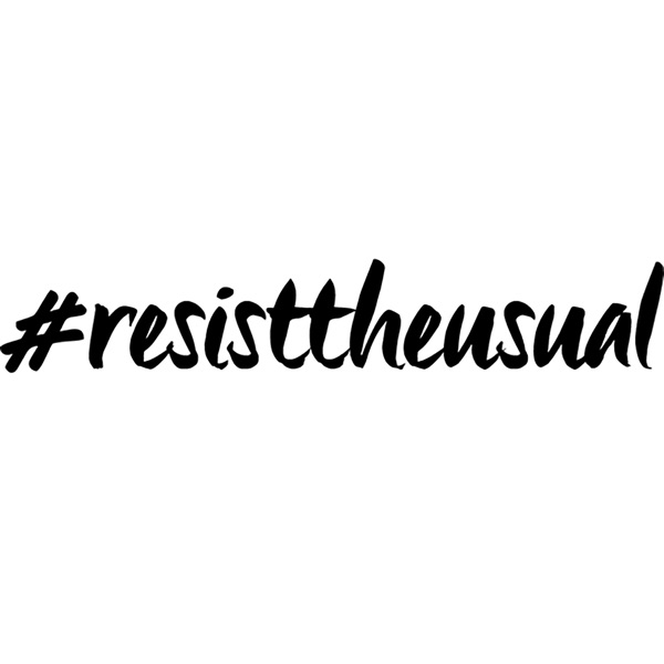 #resisttheusual