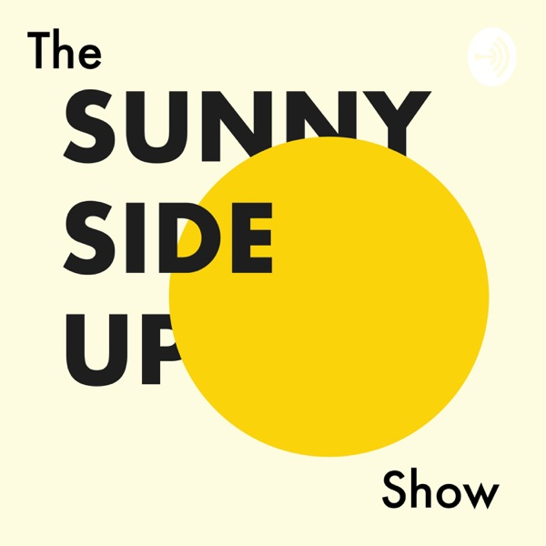 The Sunny Side Up Show