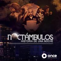 Noctámbulos, Historia de Una Noche podcast