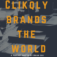 Clikqly Brands The World podcast
