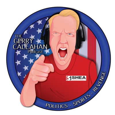 The Gerry Callahan Podcast:Gerry Callahan