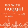 Go With Nugget for Kids artwork