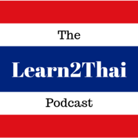 Learn2Thai Podcast - Learn Thai the easy way. podcast