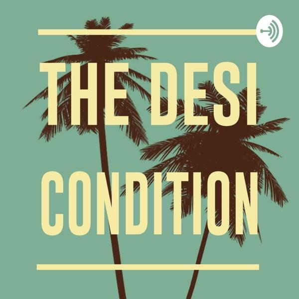 The Desi Condition