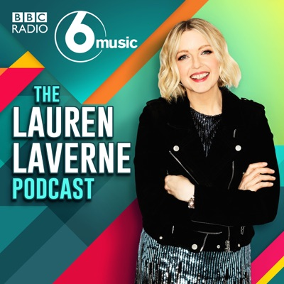 The Lauren Laverne Podcast:BBC Radio 6 Music