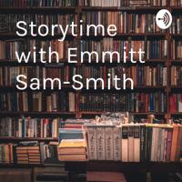 Storytime with Emmitt Sam-Smith podcast