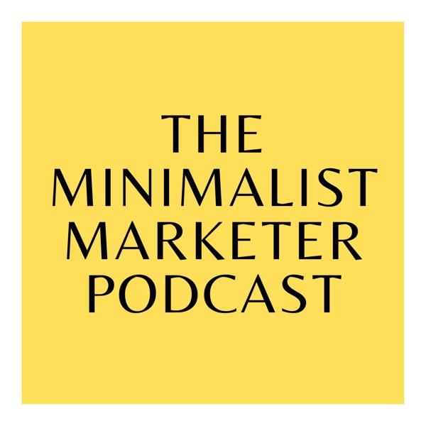 The Minimalist Marketer Podcast
