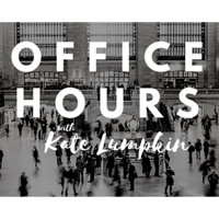 Office Hours with Kate Lumpkin podcast