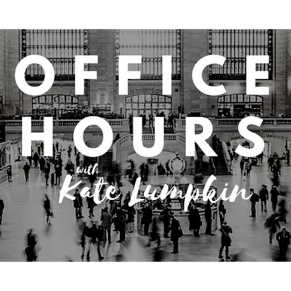 Office Hours with Kate Lumpkin