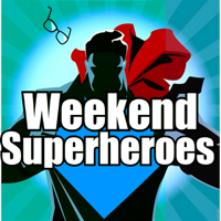 Weekend Superheroes Podcast podcast