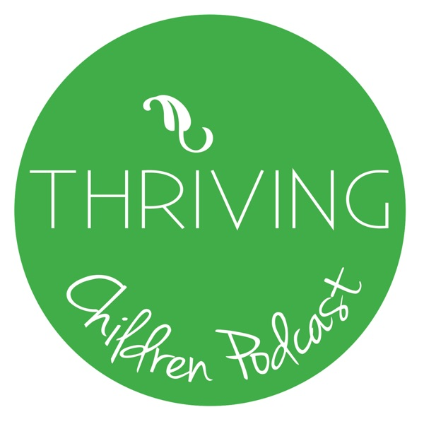 Thriving Children Podcast