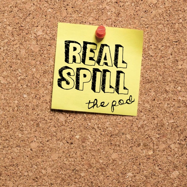 Real Spill: The Pod