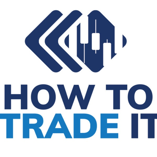 How To Trade It podcast show image