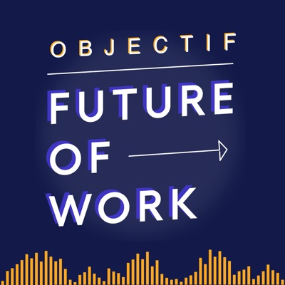 Objectif Future of Work