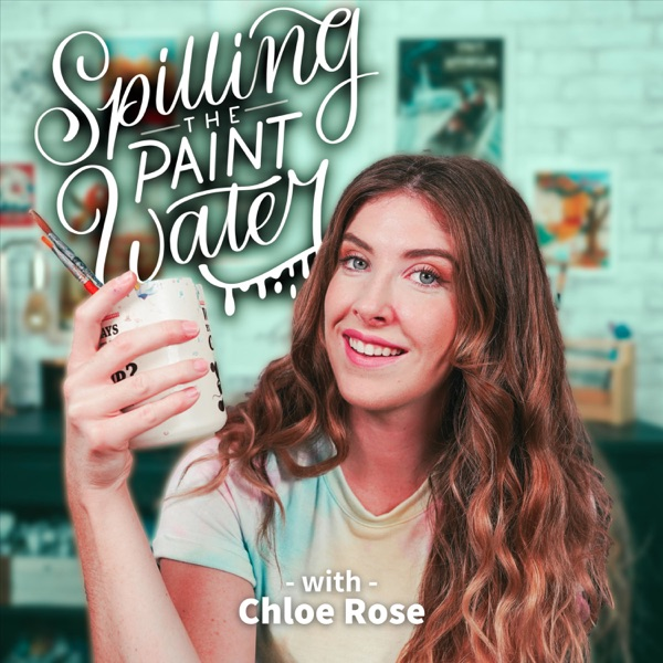 Spilling the Paint Water with Chloe Rose
