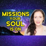 10 Missions Your Soul Might Be On. Which Are You? What Do We Come To Earth For?