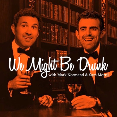 We Might Be Drunk:Sam Morril and Mark Normand