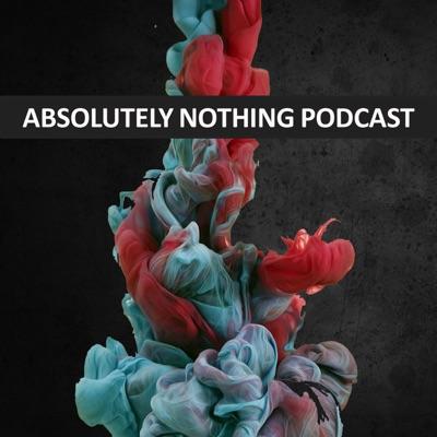 Absolutely Nothing:Steve Grybas & Eric Dumlao