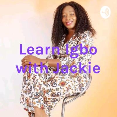 Learn Igbo with Jackie:Jackie Obasi