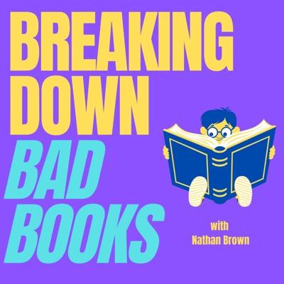 Breaking Down Bad Books