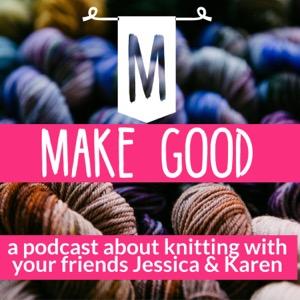 make good: a knitting podcast